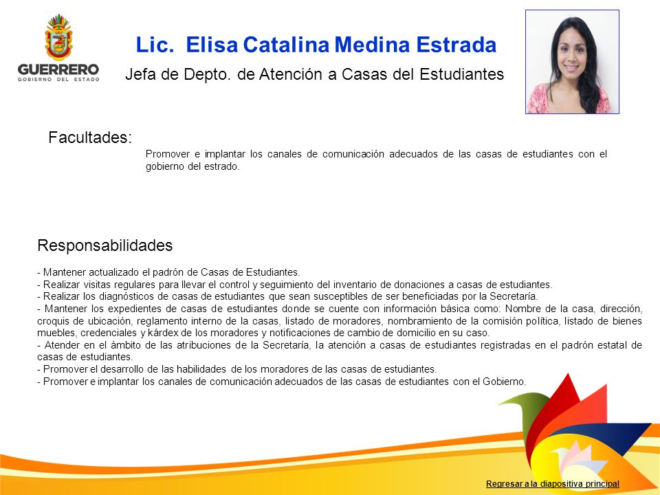 Facultades: Responsabilidades Regresar a la diapositiva principal - Mantener actualizado el padrón de Casas de Estudiantes.