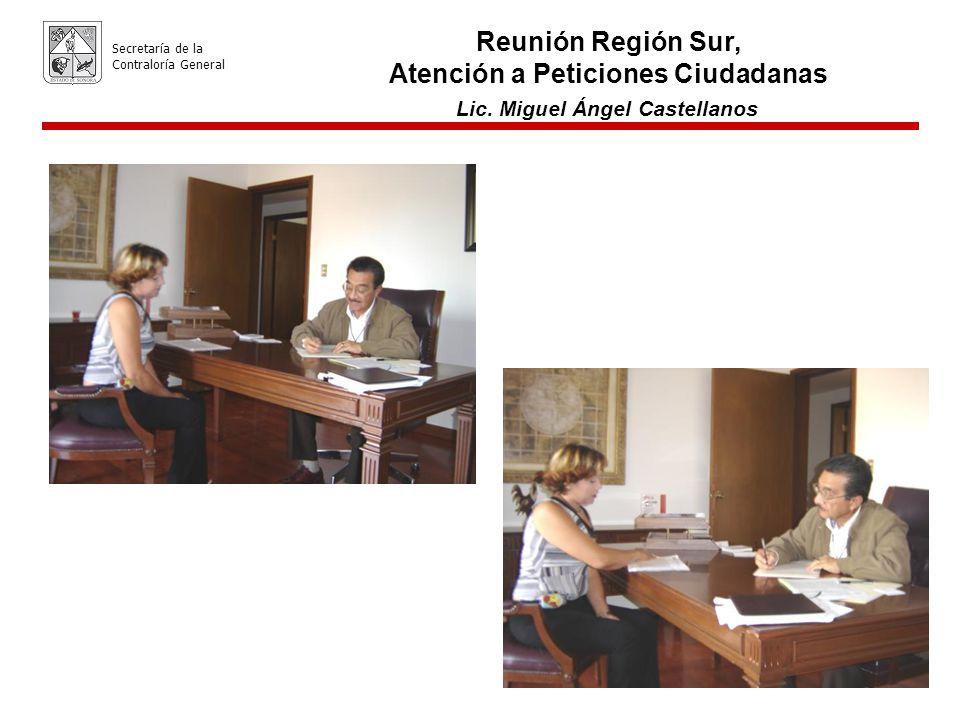 Lic. Miguel Ángel Castellanos Reunión Región Sur, Atención a Peticiones Ciudadanas Secretaría de la Contraloría General