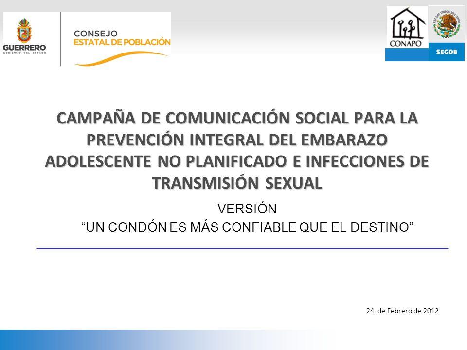 CAMPAÑA DE COMUNICACIÓN SOCIAL PARA LA PREVENCIÓN INTEGRAL DEL EMBARAZO ADOLESCENTE NO PLANIFICADO E INFECCIONES DE TRANSMISIÓN SEXUAL 24 de Febrero d