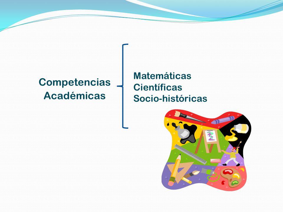 Competencias Académicas Matemáticas Científicas Socio-históricas