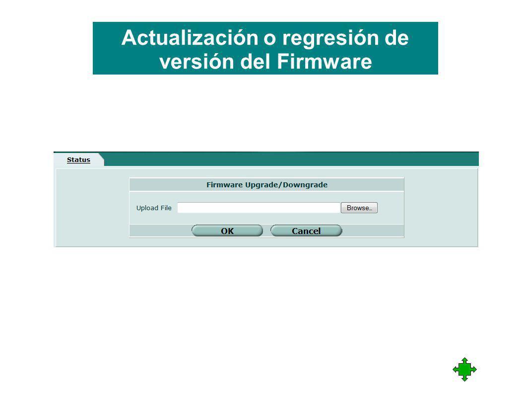Actualización o regresión de versión del Firmware