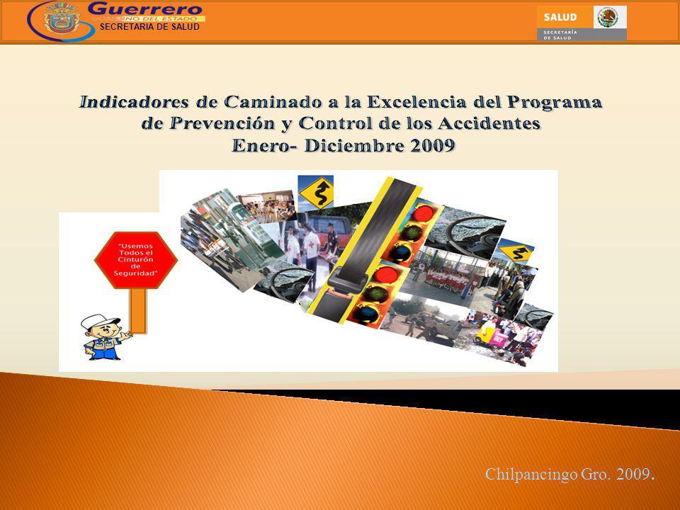 El Programa de Prevención y Control de los Accidentes inició la evaluación de los Indicadores de Caminado a la Excelencia, con el reporte de información a partir de 2004; aunque es hasta 2005 cuando los datos se reflejan en el desempeño por Jurisdicción Sanitaria.