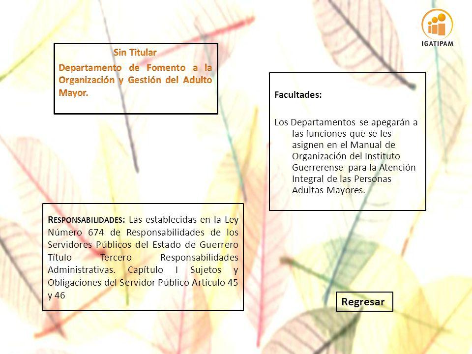 Regresar R ESPONSABILIDADES : Las establecidas en la Ley Número 674 de Responsabilidades de los Servidores Públicos del Estado de Guerrero Título Terc