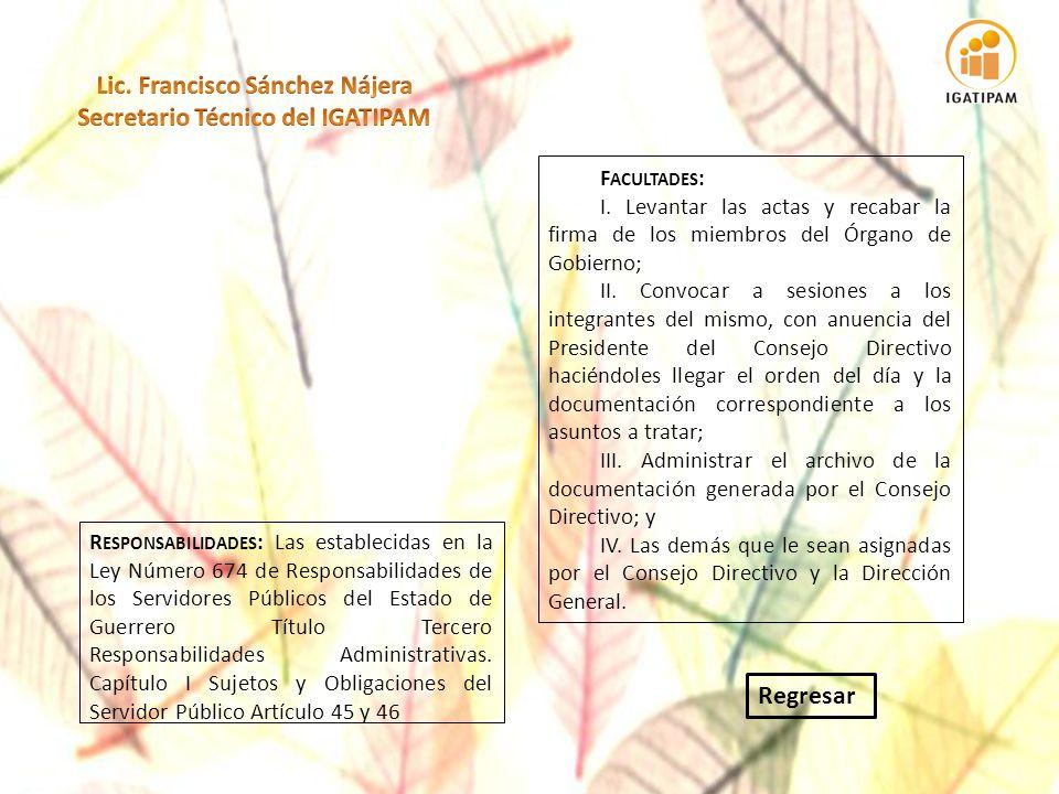 Regresar R ESPONSABILIDADES : Las establecidas en la Ley Número 674 de Responsabilidades de los Servidores Públicos del Estado de Guerrero Título Tercero Responsabilidades Administrativas.