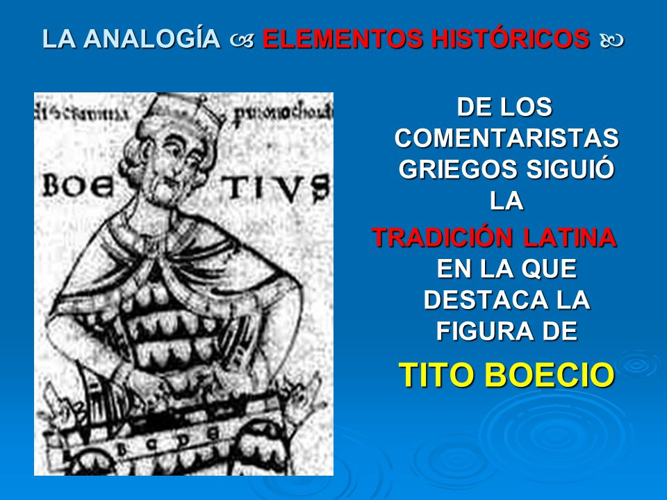 LA ANALOGÍA ELEMENTOS HISTÓRICOS LA ANALOGÍA ELEMENTOS HISTÓRICOS DE LOS COMENTARISTAS GRIEGOS SIGUIÓ LA DE LOS COMENTARISTAS GRIEGOS SIGUIÓ LA TRADIC