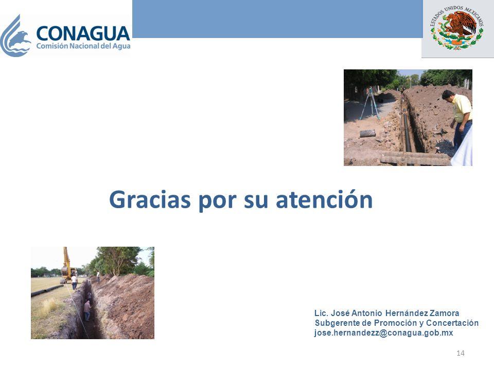 Gracias por su atención 14 Lic. José Antonio Hernández Zamora Subgerente de Promoción y Concertación jose.hernandezz@conagua.gob.mx