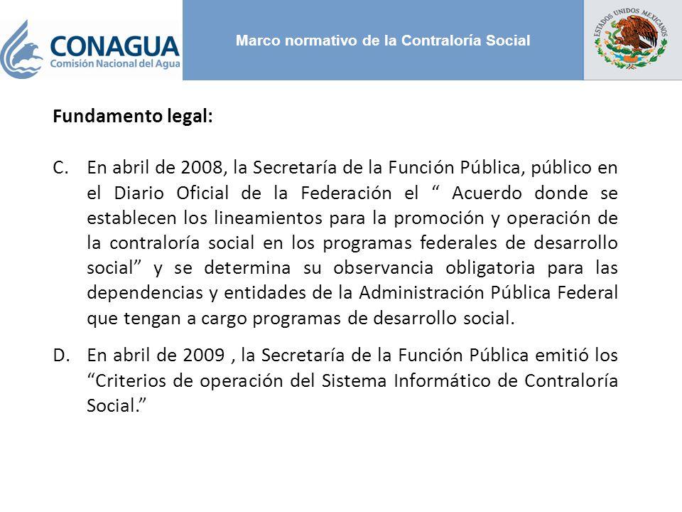 Marco normativo de la Contraloría Social Fundamento legal: C.En abril de 2008, la Secretaría de la Función Pública, público en el Diario Oficial de la