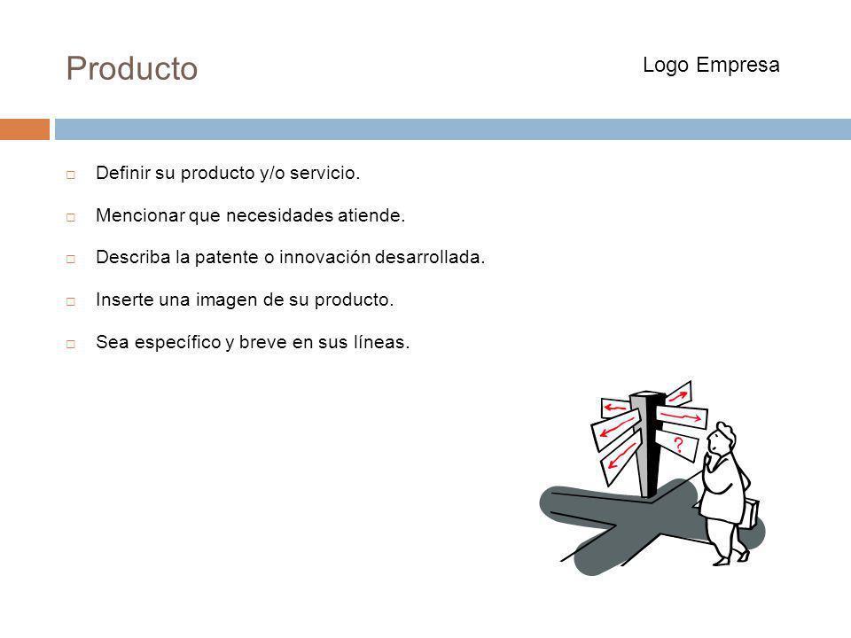 Producto Definir su producto y/o servicio. Mencionar que necesidades atiende. Describa la patente o innovación desarrollada. Inserte una imagen de su