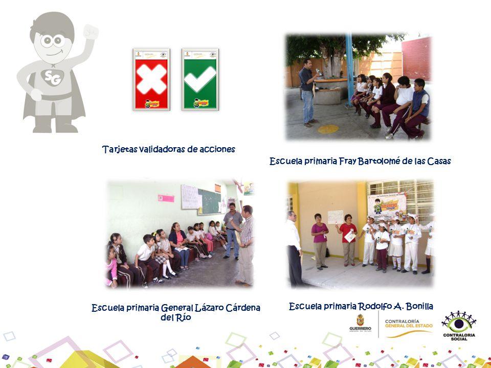 Escuela primaria Fray Bartolomé de las Casas Tarjetas validadoras de acciones Escuela primaria General Lázaro Cárdena del Río Escuela primaria Rodolfo