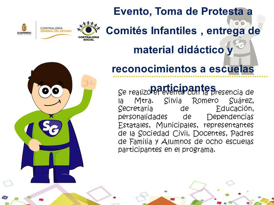 Evento, Toma de Protesta a Comités Infantiles, entrega de material didáctico y reconocimientos a escuelas participantes Se realizó el evento con la pr