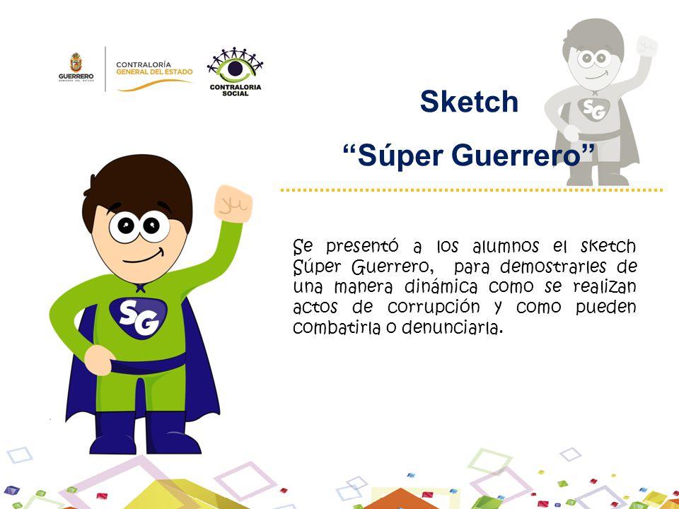 Se presentó a los alumnos el sketch Súper Guerrero, para demostrarles de una manera dinámica como se realizan actos de corrupción y como pueden combat