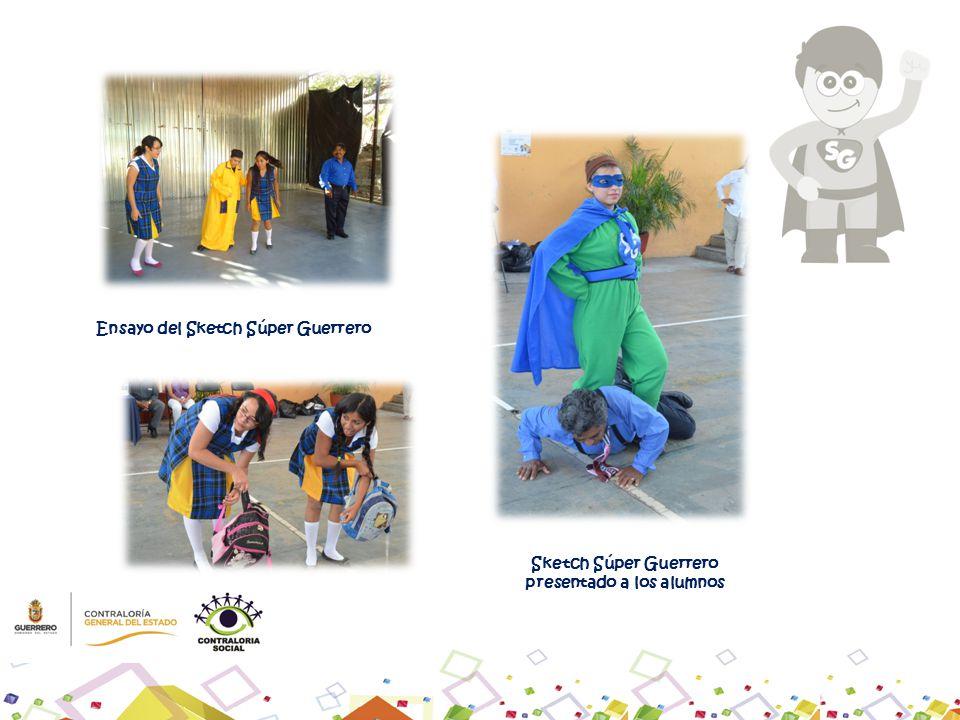 Ensayo del Sketch Súper Guerrero Sketch Súper Guerrero presentado a los alumnos