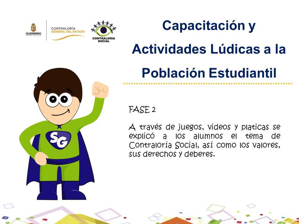 Capacitación y Actividades Lúdicas a la Población Estudiantil FASE 2 A través de juegos, videos y platicas se explicó a los alumnos el tema de Contral