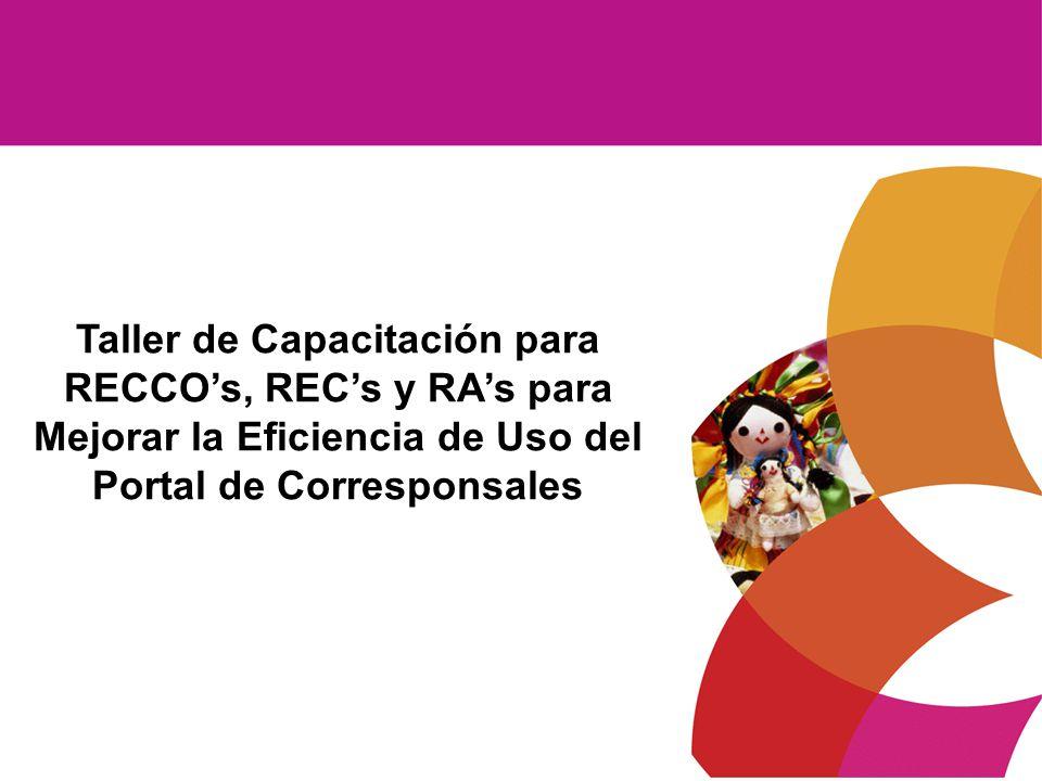 Taller de Capacitación para RECCOs, RECs y RAs para Mejorar la Eficiencia de Uso del Portal de Corresponsales