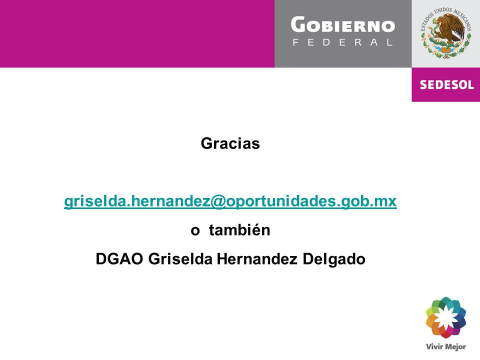 Gracias griselda.hernandez@oportunidades.gob.mx o también DGAO Griselda Hernandez Delgado