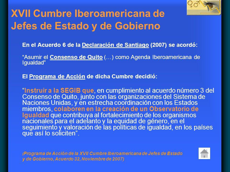 En el Acuerdo 6 de la Declaración de Santiago (2007) se acordó: Asumir el Consenso de Quito (…) como Agenda Iberoamericana de Igualdad El Programa de
