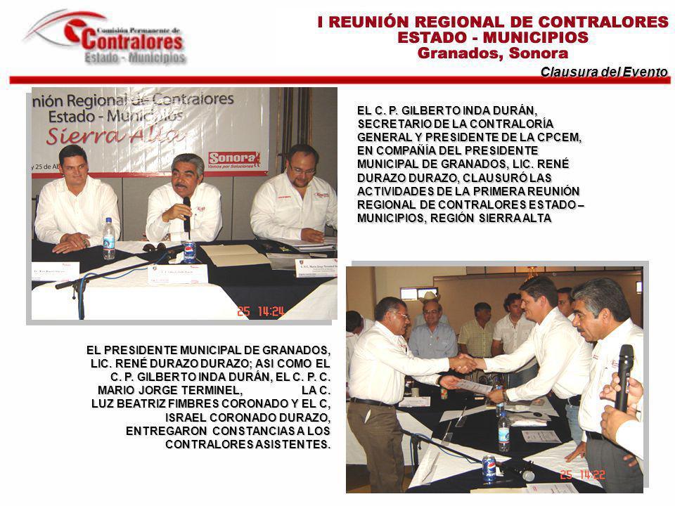 Clausura del Evento EL PRESIDENTE MUNICIPAL DE GRANADOS, LIC. RENÉ DURAZO DURAZO; ASI COMO EL C. P. GILBERTO INDA DURÁN, EL C. P. C. MARIO JORGE TERMI