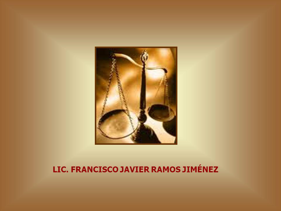 LIC. FRANCISCO JAVIER RAMOS JIMÉNEZ
