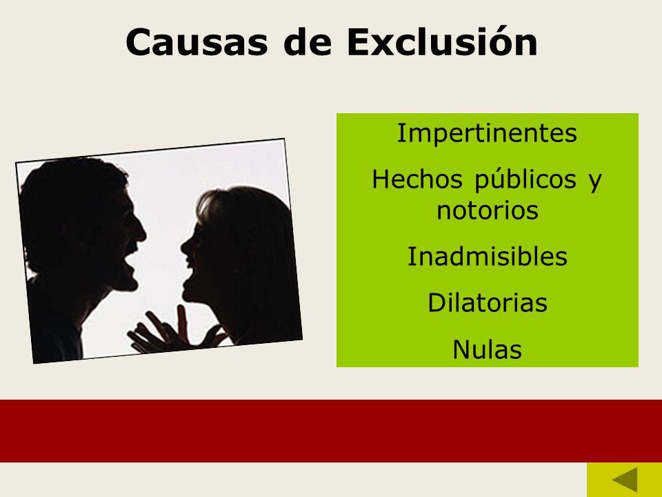 Causas de Exclusión Impertinentes Hechos públicos y notorios Inadmisibles Dilatorias Nulas
