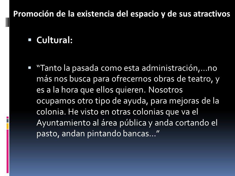 Cultural: Tanto la pasada como esta administración,…no más nos busca para ofrecernos obras de teatro, y es a la hora que ellos quieren.