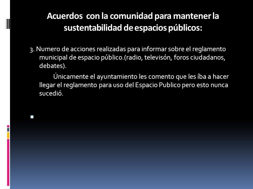 Acuerdos con la comunidad para mantener la sustentabilidad de espacios públicos: 3.