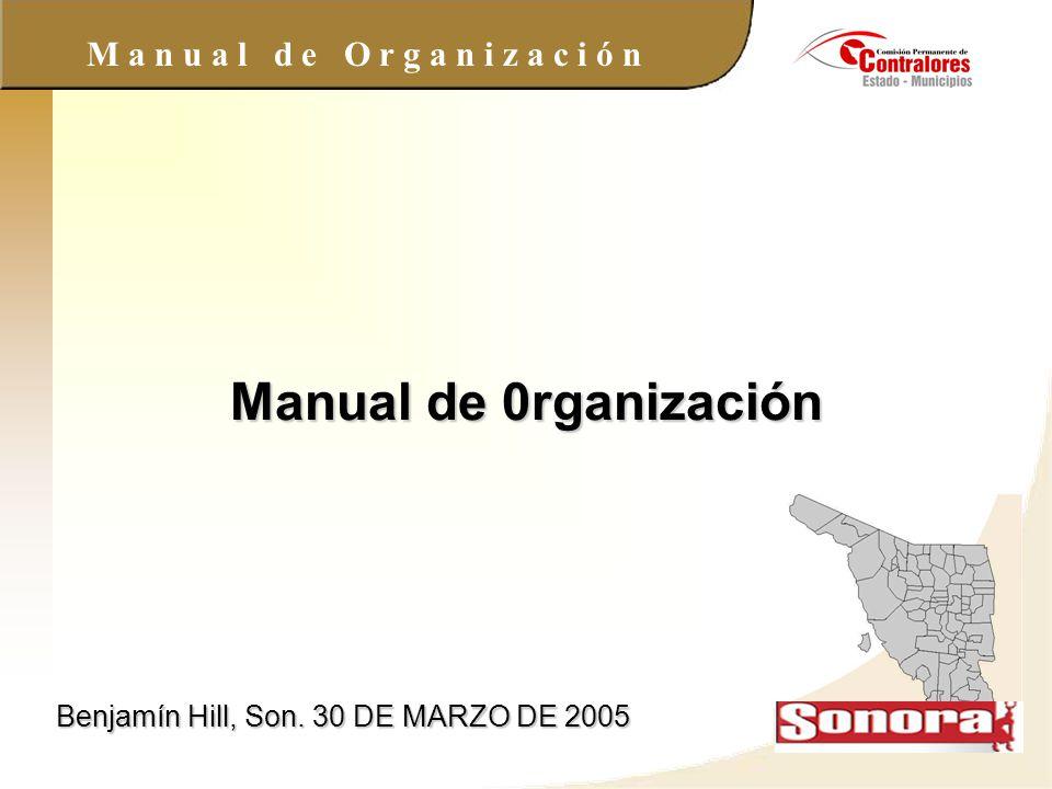 M a n u a l d e O r g a n i z a c i ó n Manual de 0rganización Benjamín Hill, Son. 30 DE MARZO DE 2005