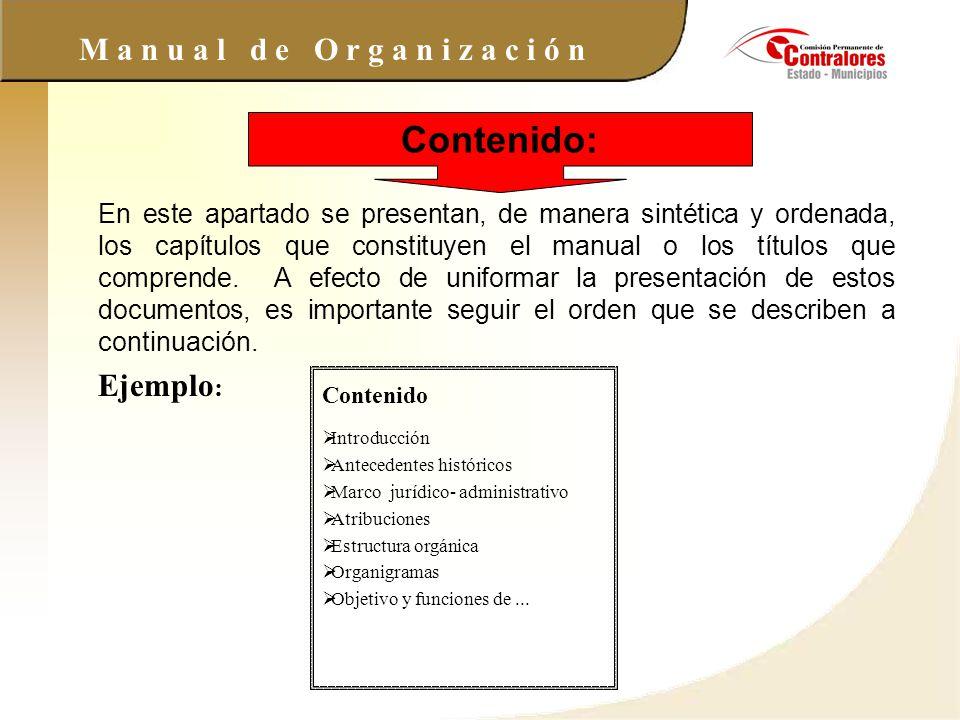 M a n u a l d e O r g a n i z a c i ó n Los organigramas por sus características Proporcionan una imagen formal de la organización, constituyéndose en una fuente autorizada de consulta.