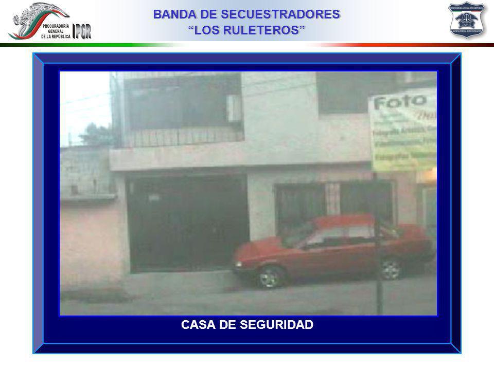 03MMIII BANDA DE SECUESTRADORES LOS RULETEROS CASA DE SEGURIDAD