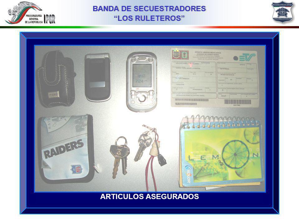 03MMIII BANDA DE SECUESTRADORES LOS RULETEROS ARTICULOS ASEGURADOS