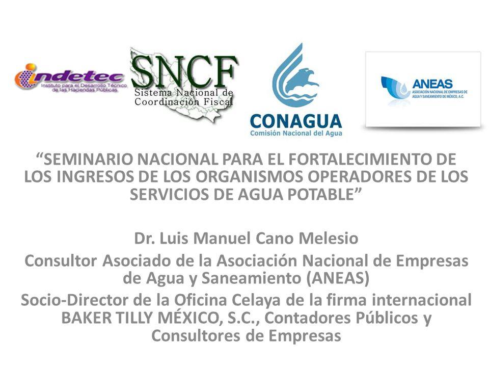 SEMINARIO NACIONAL PARA EL FORTALECIMIENTO DE LOS INGRESOS DE LOS ORGANISMOS OPERADORES DE LOS SERVICIOS DE AGUA POTABLE Dr.