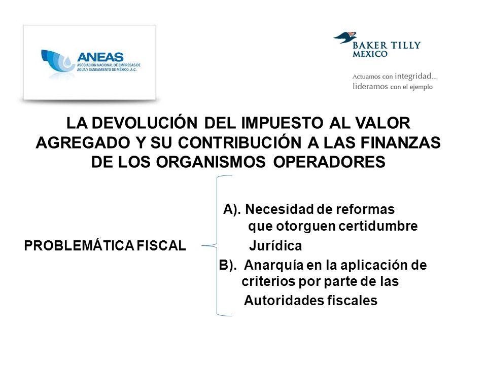 LA DEVOLUCIÓN DEL IMPUESTO AL VALOR AGREGADO Y SU CONTRIBUCIÓN A LAS FINANZAS DE LOS ORGANISMOS OPERADORES A).