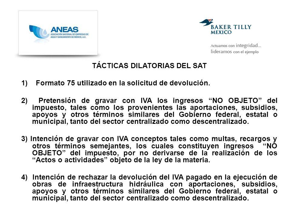 TÁCTICAS DILATORIAS DEL SAT 1) Formato 75 utilizado en la solicitud de devolución.