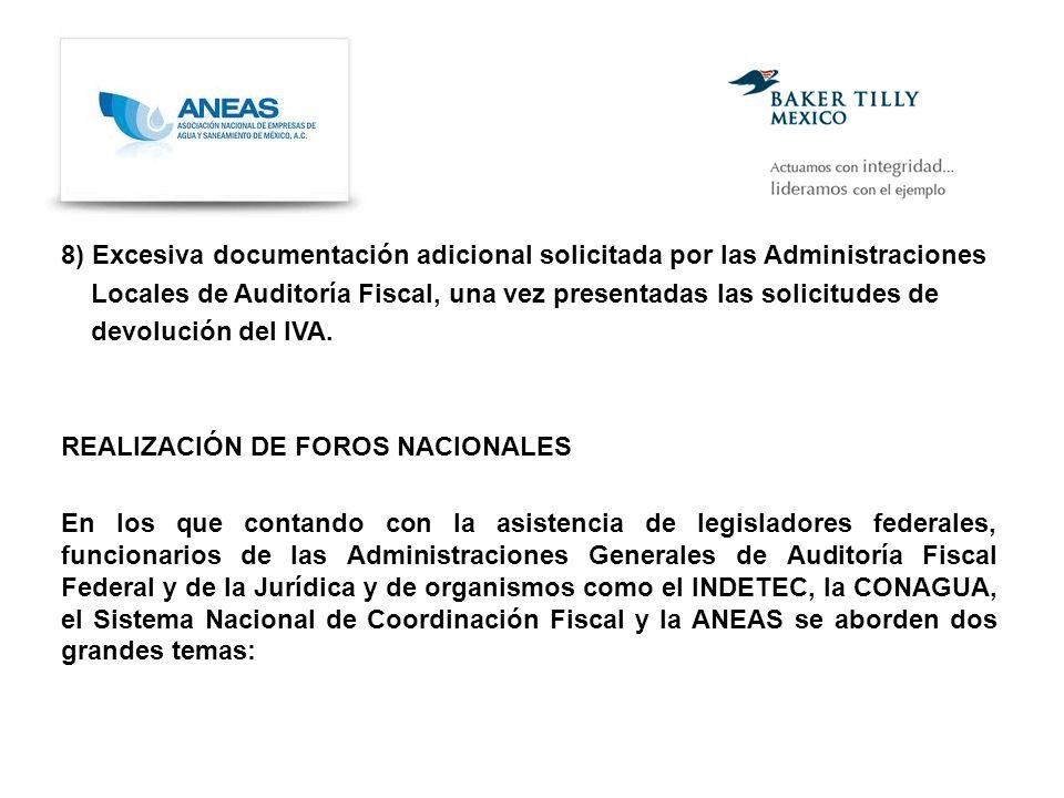 8) Excesiva documentación adicional solicitada por las Administraciones Locales de Auditoría Fiscal, una vez presentadas las solicitudes de devolución del IVA.