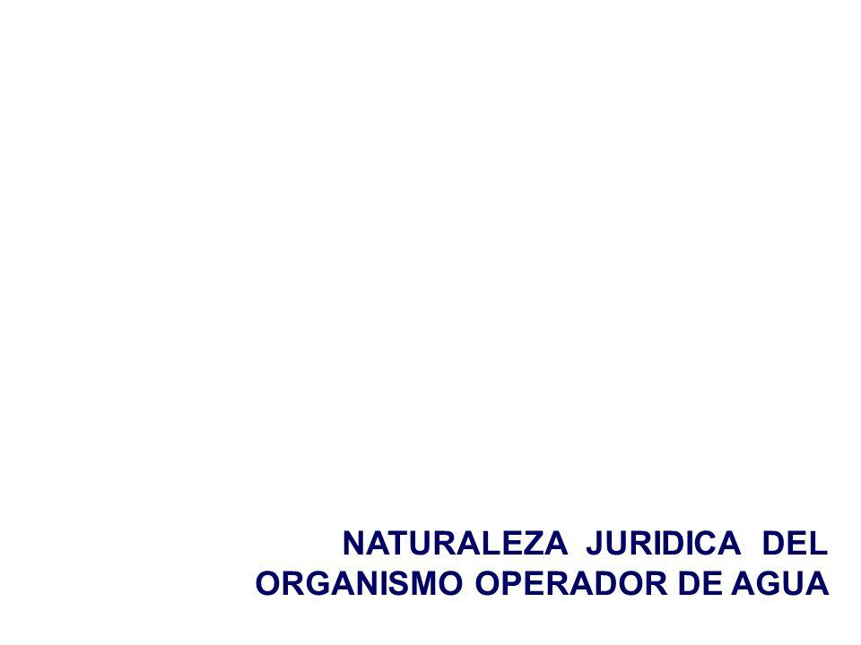 NATURALEZA JURIDICA DEL ORGANISMO OPERADOR DE AGUA