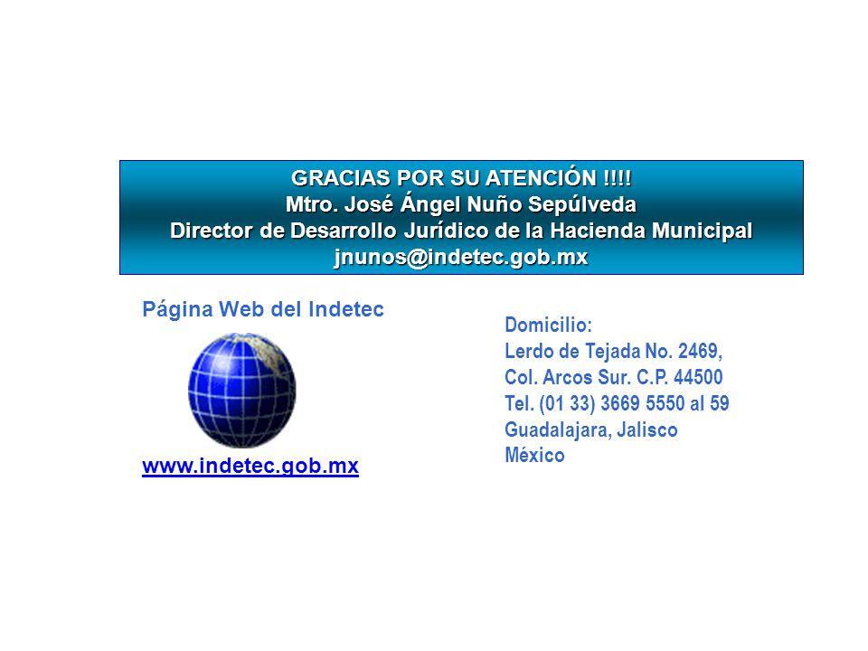 Domicilio: Lerdo de Tejada No. 2469, Col. Arcos Sur. C.P. 44500 Tel. (01 33) 3669 5550 al 59 Guadalajara, Jalisco México Página Web del Indetec www.in
