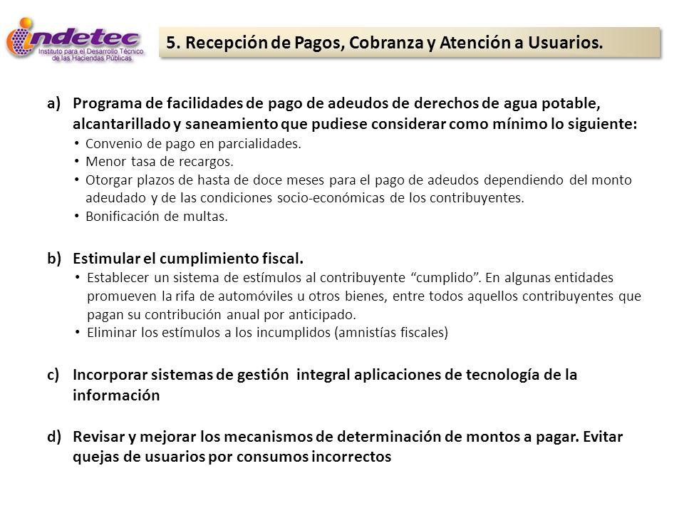 5. Recepción de Pagos, Cobranza y Atención a Usuarios. a)Programa de facilidades de pago de adeudos de derechos de agua potable, alcantarillado y sane