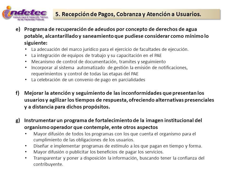 5. Recepción de Pagos, Cobranza y Atención a Usuarios. e)Programa de recuperación de adeudos por concepto de derechos de agua potable, alcantarillado