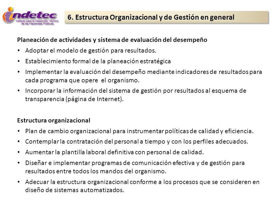 6. Estructura Organizacional y de Gestión en general Planeación de actividades y sistema de evaluación del desempeño Adoptar el modelo de gestión para