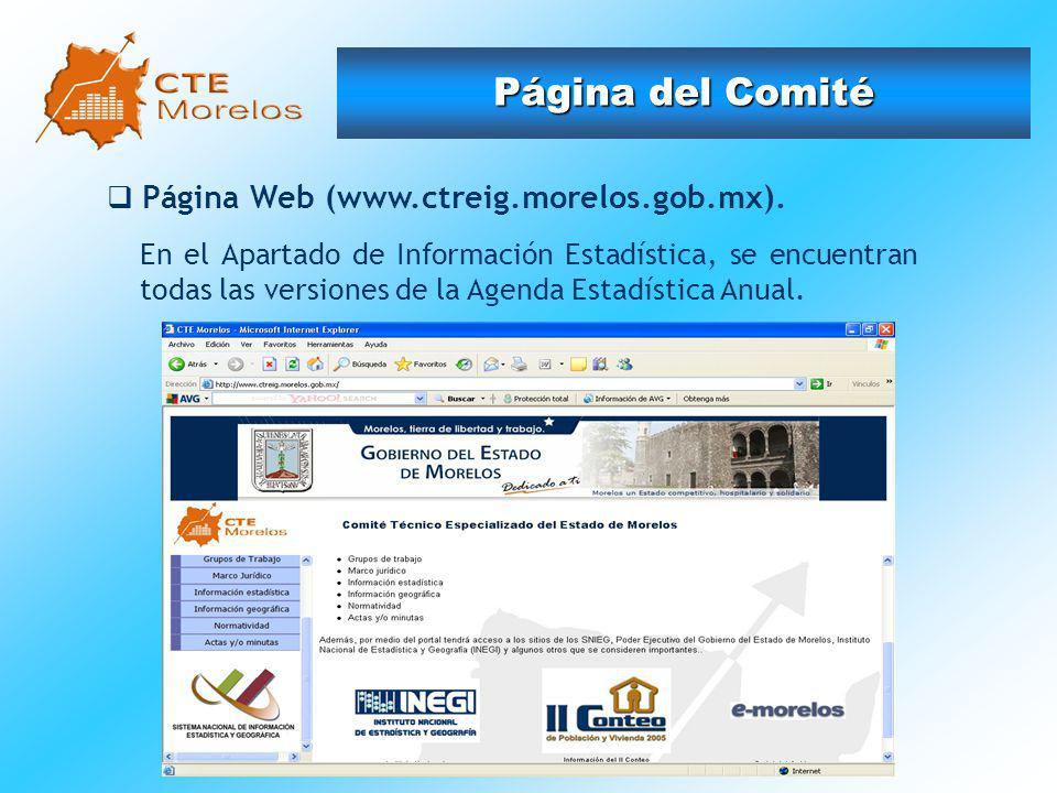 Página Web (www.ctreig.morelos.gob.mx). En el Apartado de Información Estadística, se encuentran todas las versiones de la Agenda Estadística Anual. P