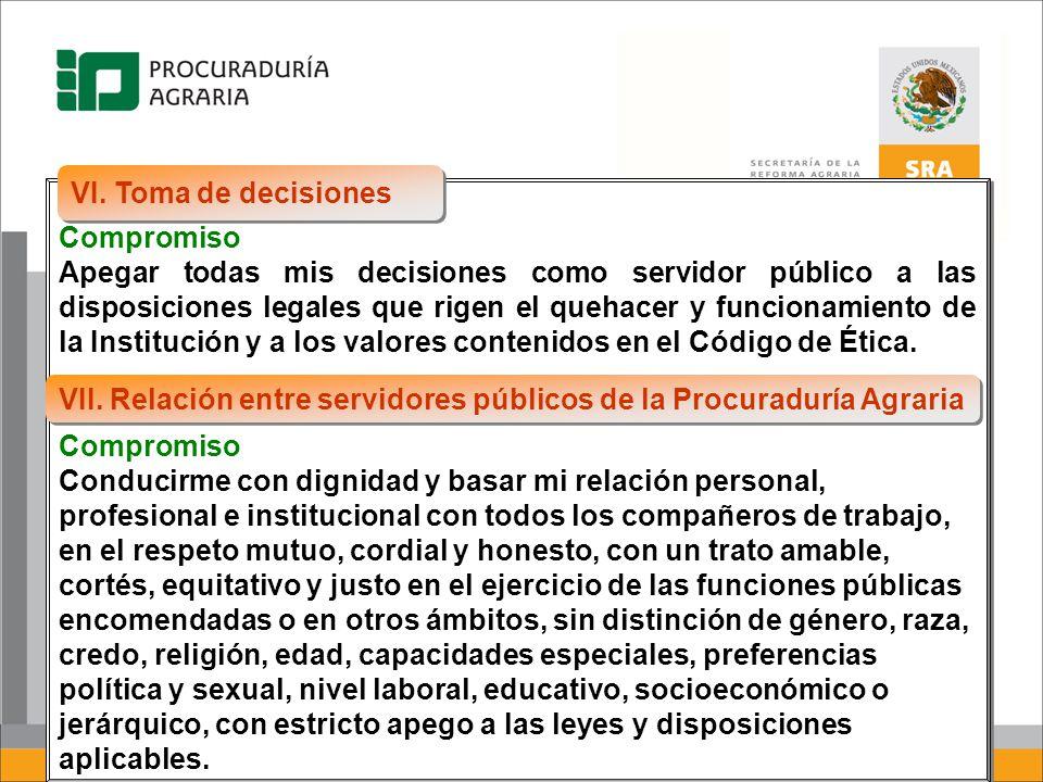 Compromiso Apegar todas mis decisiones como servidor público a las disposiciones legales que rigen el quehacer y funcionamiento de la Institución y a