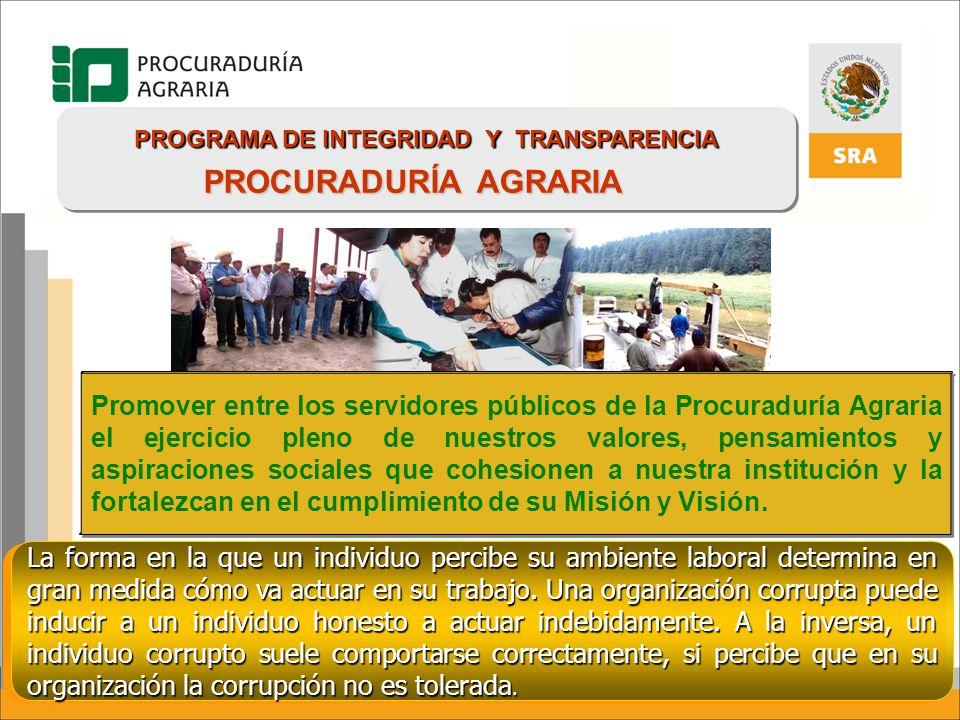 Compromiso Conocer, respetar y hacer cumplir el marco legal necesario para el cumplimiento de la Misión y objetivos de la Procuraduría Agraria.