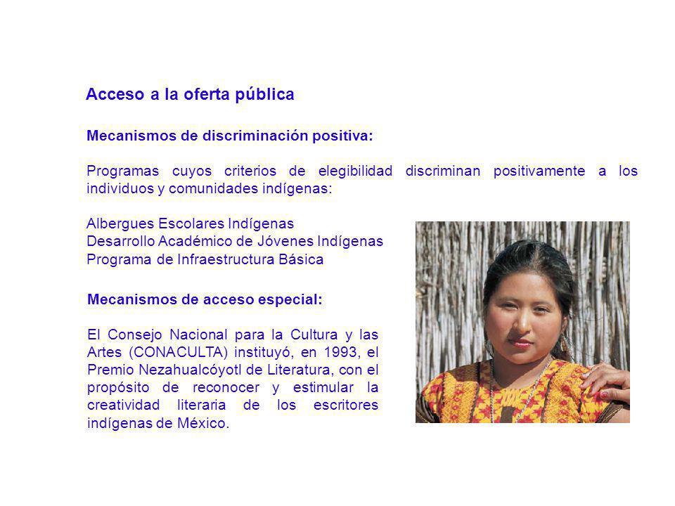 Acceso a la oferta pública Mecanismos de discriminación positiva: Programas cuyos criterios de elegibilidad discriminan positivamente a los individuos