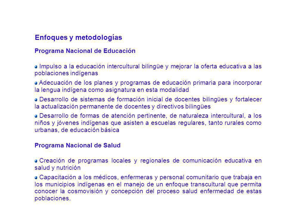 2 Enfoques y metodologías Programa Nacional de Educación Impulso a la educación intercultural bilingüe y mejorar la oferta educativa a las poblaciones
