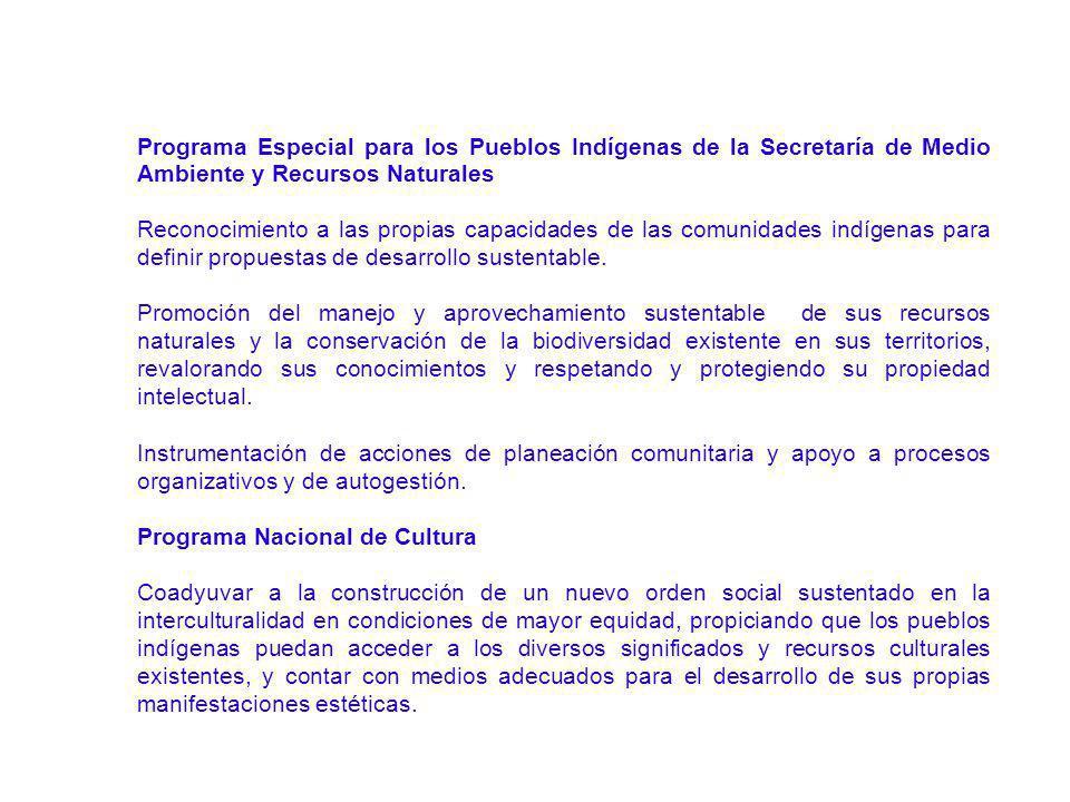 Programa Especial para los Pueblos Indígenas de la Secretaría de Medio Ambiente y Recursos Naturales Reconocimiento a las propias capacidades de las c