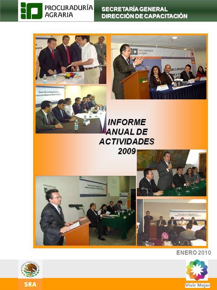 1 INFORME ANUAL DE ACTIVIDADES2009 ENERO 2010 SECRETARÍA GENERAL DIRECCIÓN DE CAPACITACIÓN