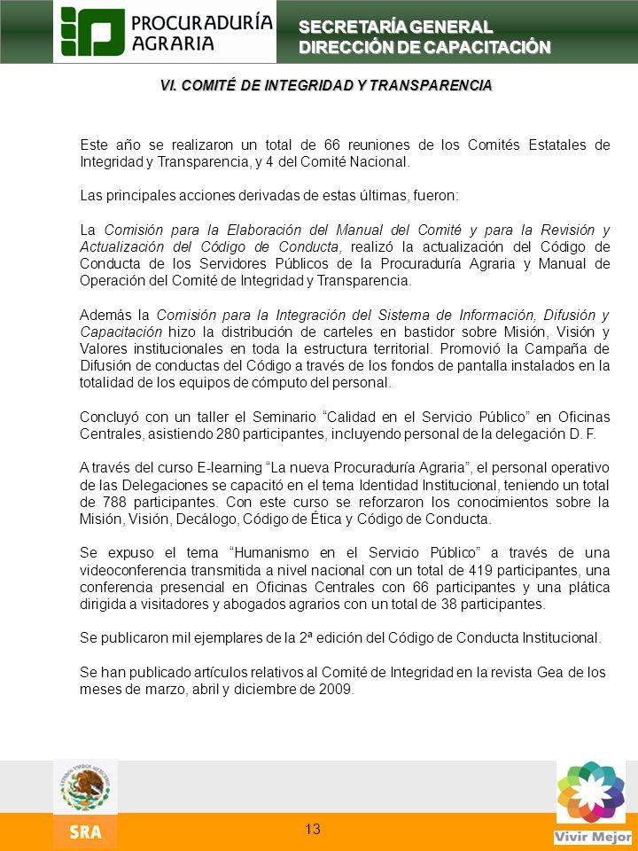 15 VI. COMITÉ DE INTEGRIDAD Y TRANSPARENCIA SECRETARÍA GENERAL DIRECCIÓN DE CAPACITACIÓN Este año se realizaron un total de 66 reuniones de los Comité