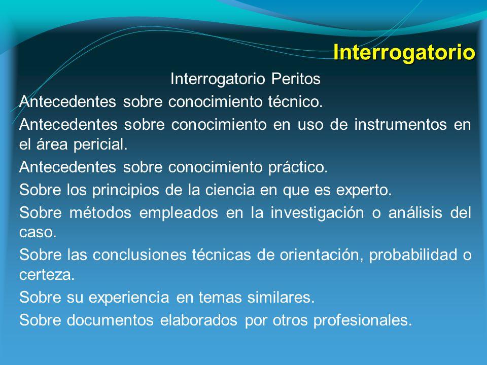 Interrogatorio Interrogatorio Peritos Antecedentes sobre conocimiento técnico.