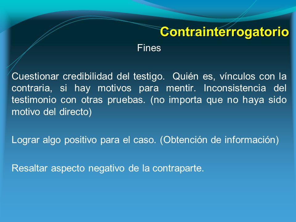 Contrainterrogatorio Fines Cuestionar credibilidad del testigo.