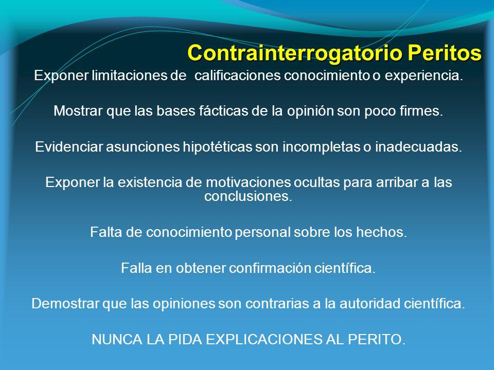 Contrainterrogatorio Peritos Exponer limitaciones de calificaciones conocimiento o experiencia.