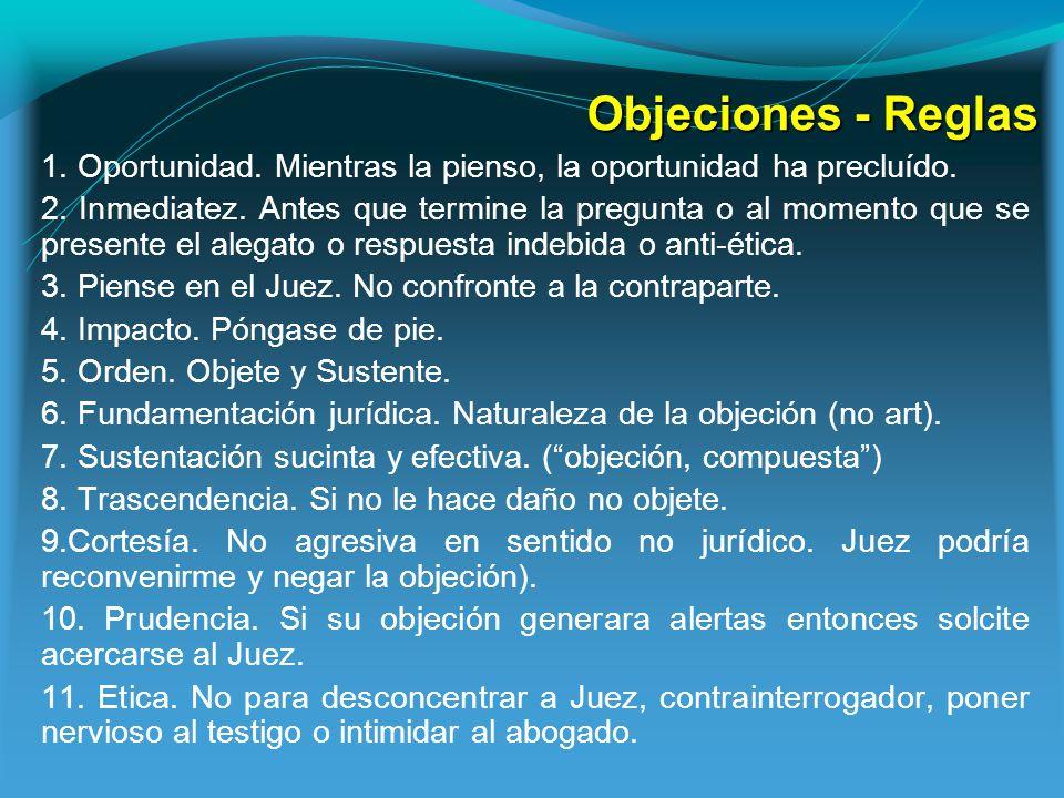 Objeciones - Reglas 1.Oportunidad. Mientras la pienso, la oportunidad ha precluído.